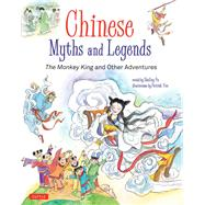 Chinese Myths and Legends by Fu, Shelley (RTL); Yee, Patrick, 9780804850278