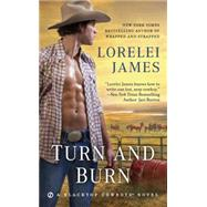 Turn and Burn by James, Lorelei, 9781101990278