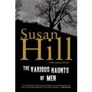 The Various Haunts of Men by Hill, Susan, 9781590200278