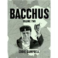 Bacchus 2 by Campbell, Eddie, 9781603090278