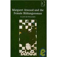 Margaret Atwood and the Female Bildungsroman at Biggerbooks.com