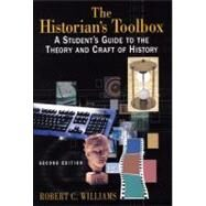 The Historian's Toolbox: A Student's Guide to the Theory and Craft of History by Williams; Robert C, 9780765620279