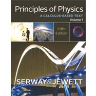 Principles of Physics A Calculus-Based Text, Volume 1 by Serway, Raymond A.; Jewett, John W., 9781133110279