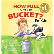 How Full Is Your Bucket? For Kids by Rath, Tom; Reckmeyer, Mary, 9781595620279