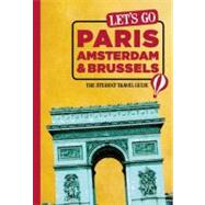 Let's Go Paris, Amsterdam and Brussels : The Student Travel Guide by Unknown, 9781612370279