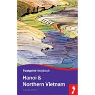 Footprint Handbook Hanoi & Northern Vietnam by Lloyd, David W., 9781910120279