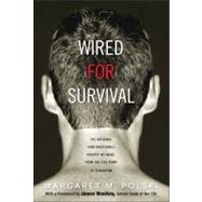 Wired for Survival The Rational (and Irrational) Choices We Make, from the Gas Pump to Terrorism by Polski, Margaret M., 9780132420280