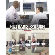 Money, Banking, and the Financial System Plus MyEconLab with Pearson eText -- Access Card Package by Hubbard, R. Glenn; O'Brien, Anthony Patrick, 9780134640280