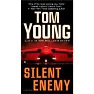 Silent Enemy by Young, Tom, 9780425250280