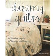 Dreamy Quilts by Nelson, Lydia Loretta, 9781617450280