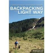 Backpacking the Light Way Comfortable, Efficient, Smart by Light, Richard A., 9781634040280