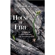 House of Fire by di Grazia, Elizabeth, 9781682010280