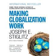 Making Globalization Work by STIGLITZ,JOSEPH, 9780393330281