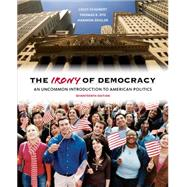 The Irony of Democracy An Uncommon Introduction to American Politics by Schubert, Louis; Dye, Thomas R.; Zeigler, Harmon, 9781285870281
