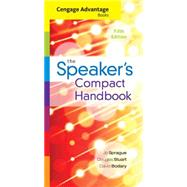Cengage Advantage Books The Speaker's Compact Handbook by Sprague, Jo; Stuart, Douglas; Bodary, David, 9781305280281