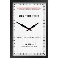 Why Time Flies by Burdick, Alan, 9781416540281