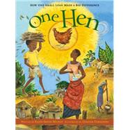 One Hen: How One Small Loan Made a Big Difference by Milway, Katie Smith, 9781554530281