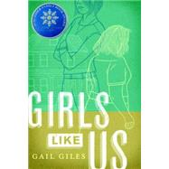 Girls Like Us by GILES, GAIL, 9780763680282