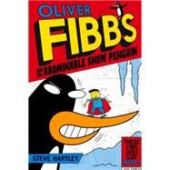 Oliver Fibbs and the Abominable Snow Penguin by Hartley, Steve; Lum, Bernice, 9781447220282