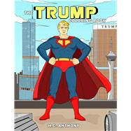 The Trump Coloring Book by Anthony, M. G., 9781682610282