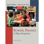 School Finance: A Policy Perspective by Odden, Allan; Picus, Lawrence, 9780078110283