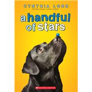 A Handful of Stars by Lord, Cynthia, 9780545700283