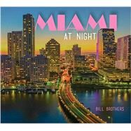 Miami at Night by Brothers, Bill, 9780764350283
