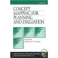 Concept Mapping for Planning And Evaluation by Mary Kane, 9781412940283