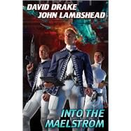 Into the Maelstrom by Drake, David; Lambshead, John, 9781476780283