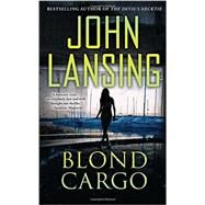 Blond Cargo by Lansing, John, 9781501110283