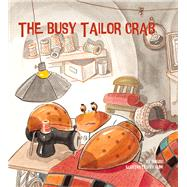 The Busy Tailor Crab by Bingbo, Bingbo; Gumi, Gumi, 9781760360283