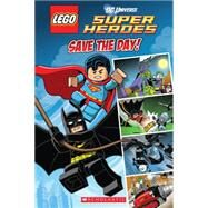 LEGO DC Superheroes: Save the Day (Comic Reader #1) by King, Trey; Kiernan, Kenny, 9780545480284