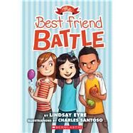 The Best Friend Battle (Sylvie Scruggs, Book 1) by Eyre, Lindsay; Santoso, Charles, 9780545620284