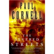 The Severed Streets by Cornell, Paul, 9780765330284