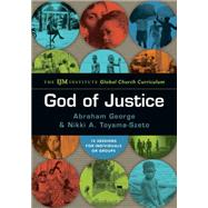 God of Justice: The Ijm Institute Global Church Curriculum by George, Abraham; Toyama-szeto, Nikki A., 9780830810284