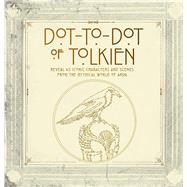 Dot-to-Dot of Tolkien by Thunder Bay Press, Editors of, 9781684120284
