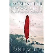 Payment for Passage by Wells, Janie, 9781886940284