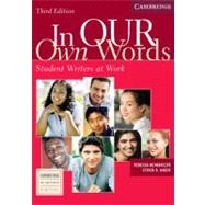 In our own Words Student Book : Student Writers at Work
