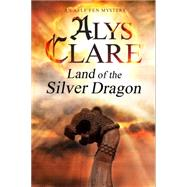 Land of the Silver Dragon by Clare, Alys, 9780727870285