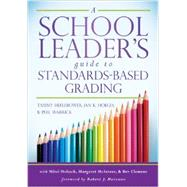 A School Leader's Guide to Standards-Based Grading by Heflebower, Tammy; Hoegh, Jan K.; Warrick, Phil; Hoback, Mitzi (CON); McInteer, Margaret (CON), 9780985890285
