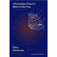 Information Doesn't Want to Be Free Laws for the Internet Age by Doctorow, Cory; Gaiman, Neil; Palmer, Amanda, 9781940450285