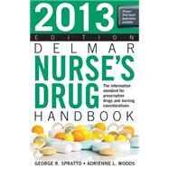 2013 Delmar Nurse's Drug Handbook by Spratto, George R.; Woods, Adrienne L., 9781133280286