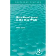 Rural Development in the Third World (Routledge Revivals) by Dixon; Chris, 9781138920286