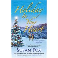Holiday In Your Heart by FOX, SUSAN, 9781420140286