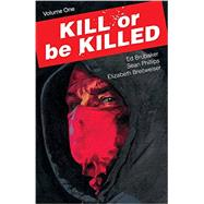 Kill or Be Killed 1 by Brubaker, Ed; Phillips, Sean; Breitweiser, Elizabeth, 9781534300286