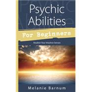 Psychic Abilities for Beginners by Barnum, Melanie, 9780738740287