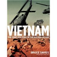Vietnam : The Complete Story of the Australian War by Unknown, 9781741750287
