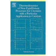 Thermodynamics of Non-equilibrium Processes for Chemists With a Particular Application to Catalysis by Parmon, 9780444530288