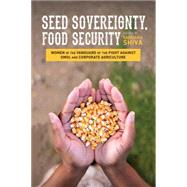 Seed Sovereignty, Food Security by Shiva, Vandana, 9781623170288