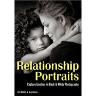 Relationship Portraits Capture Emotion in Black & White Photography by Walden, Tim, 9781682030288